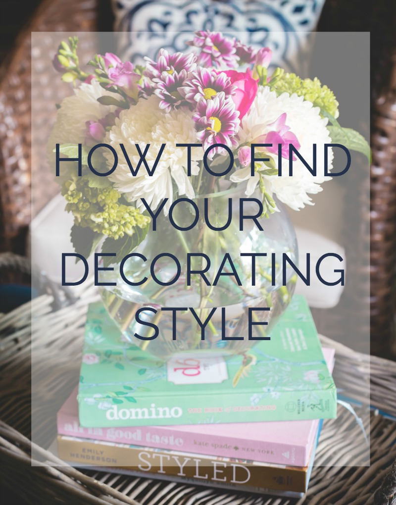 How to find your decorating style - Find Your Decorating Style